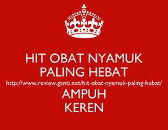 Poster: HIT OBAT NYAMUK PALING HEBAT http://www.review.ganti.net/hit-obat-nyamuk-paling-hebat/ AMPUH KEREN