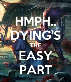 Poster: HMPH.. DYING'S THE EASY PART