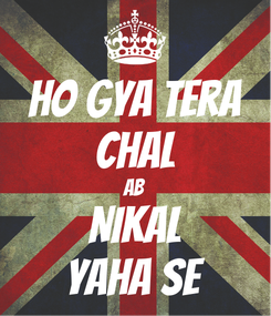 Poster: Ho gya tera Chal Ab Nikal Yaha se