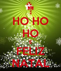 Poster: HO HO HO E FELIZ NATAL