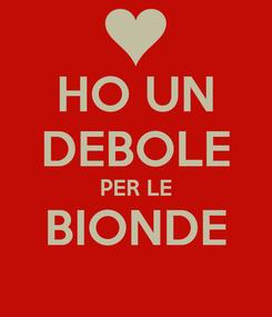 Poster: HO UN DEBOLE PER LE BIONDE