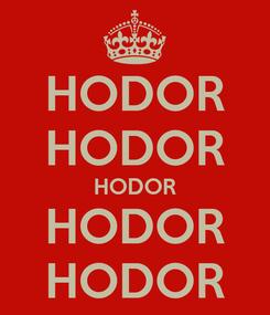 Poster: HODOR HODOR HODOR HODOR HODOR
