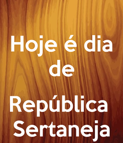 Poster: Hoje é dia de  República  Sertaneja