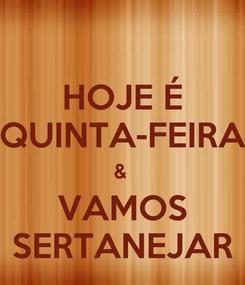 Poster: HOJE É QUINTA-FEIRA &  VAMOS SERTANEJAR