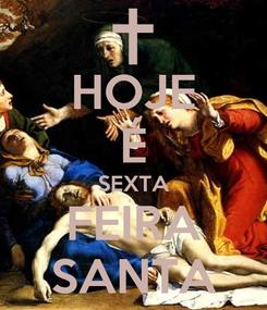 Poster: HOJE É SEXTA FEIRA SANTA