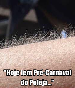 """Poster:  """"Hoje tem Pré-Carnaval do Peleja..."""""""
