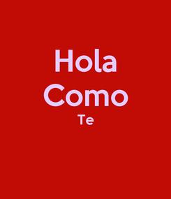 Poster: Hola Como Te