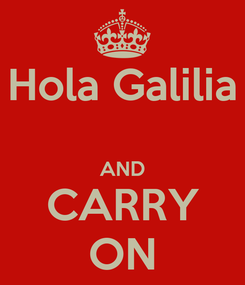 Poster: Hola Galilia  AND CARRY ON