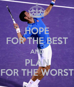 Poster: HOPE FOR THE BEST AND PLAN FOR THE WORST