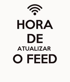 Poster: HORA DE ATUALIZAR  O FEED