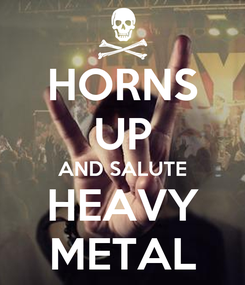 Poster: HORNS UP AND SALUTE HEAVY METAL