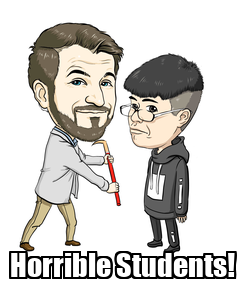 Poster:  Horrible Students!