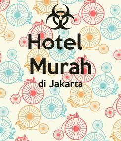 Poster: Hotel   Murah di Jakarta