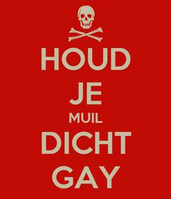 Poster: HOUD JE MUIL DICHT GAY