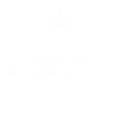 Poster: HOUSTON WE HAVE A PARTY