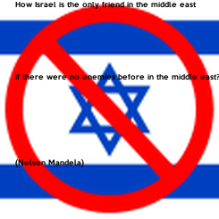 Poster: How Israel is the only friend in the middle east    
