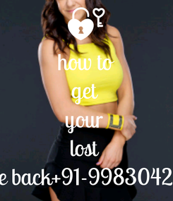 Poster: how to get  your  lost  love back+91-9983042112
