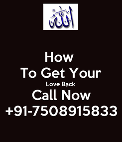 Poster: How  To Get Your Love Back Call Now +91-7508915833