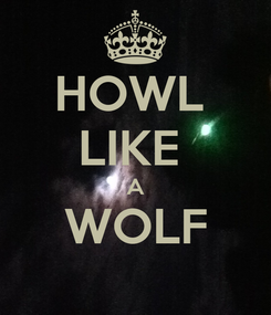 Poster: HOWL  LIKE  A WOLF