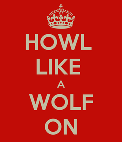 Poster: HOWL  LIKE  A WOLF ON