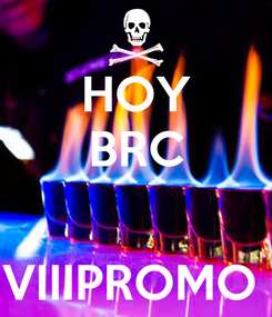 Poster: HOY BRC   VIIIPROMO