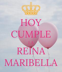 Poster: HOY CUMPLE LA REINA MARIBELLA
