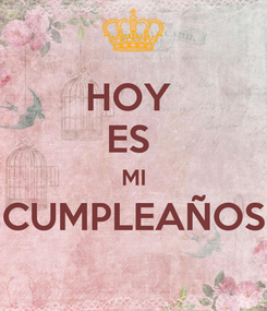 Poster: HOY  ES  MI CUMPLEAÑOS