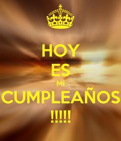 Poster: HOY ES MI CUMPLEAÑOS !!!!!