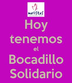 Poster: Hoy tenemos el Bocadillo Solidario