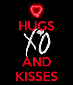 Poster: HUGS   AND KISSES
