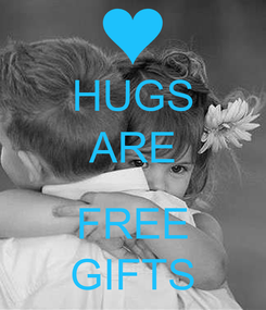 Poster: HUGS ARE  FREE GIFTS