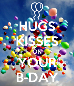 Poster: HUGS KISSES ON YOUR B-DAY