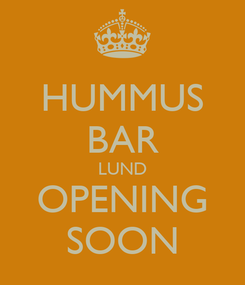 Poster: HUMMUS BAR LUND OPENING SOON