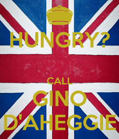 Poster: HUNGRY?  CALL GINO D'AHEGGIE