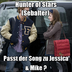 Poster: Hunter of Stars (Sebalter)  Passt der Song zu Jessica & Mike ?