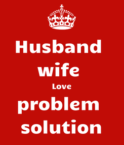 Poster: Husband  wife  Love problem  solution