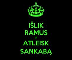 Poster: IŠLIK RAMUS IR ATLEISK SANKABĄ