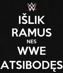 Poster: IŠLIK RAMUS NES WWE ATSIBODĘS