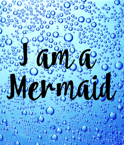 Poster: I am a  Mermaid