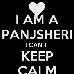 Poster: I AM A PANJSHERI I CAN'T  KEEP CALM