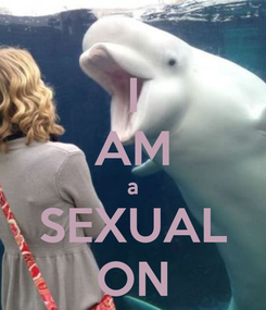 Poster: I AM a SEXUAL ON
