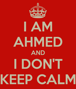 Poster: I AM AHMED AND I DON'T KEEP CALM