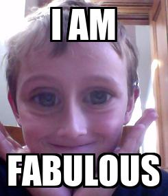 Poster: I AM FABULOUS