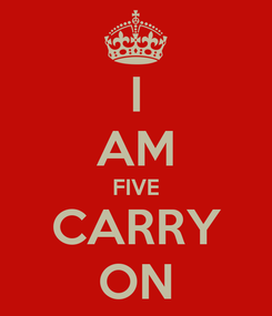 Poster: I AM FIVE CARRY ON