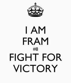 Poster: I AM FRAM #8 FIGHT FOR VICTORY
