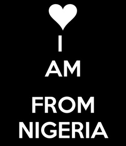 Poster: I  AM  FROM NIGERIA