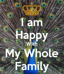 Poster: I am Happy With My Whole Family