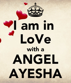 Poster: I am in  LoVe with a ANGEL AYESHA