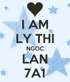 Poster: I AM LY THI NGOC LAN 7A1
