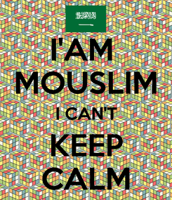 Poster: I'AM  MOUSLIM I CAN'T KEEP CALM